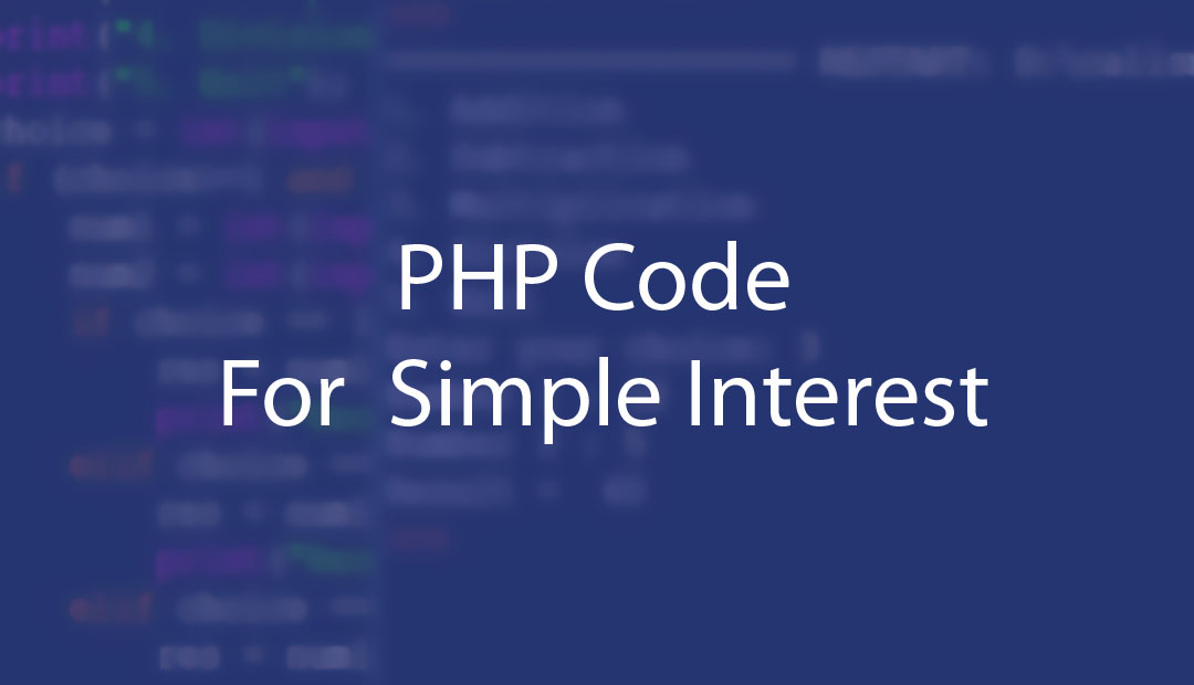 PHP Code For Simple Interest