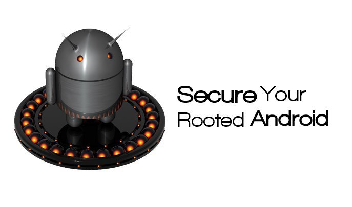 Secure Rooted Android