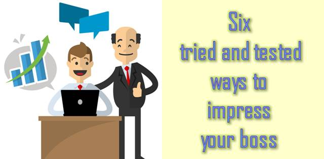 6 Ways to Impress Your Boss