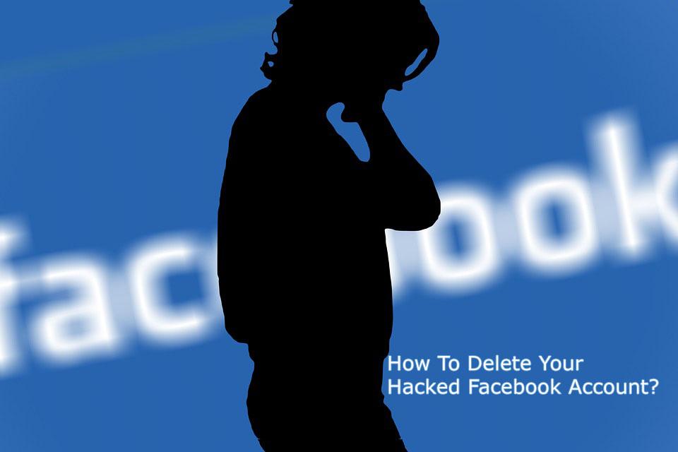 Delete Your Hacked Facebook Account
