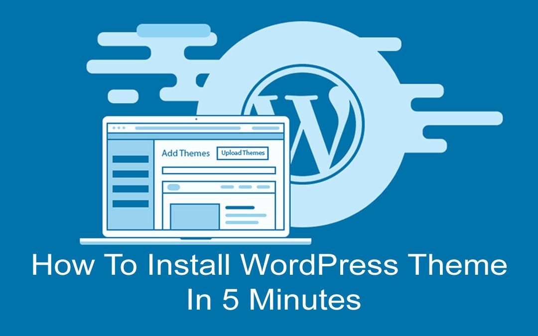 Install WordPress Theme in 5 Minutes