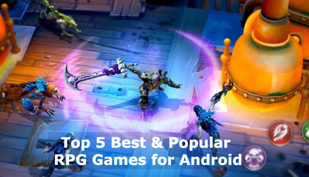 Top 5 Best & Popular RPG Games for Android