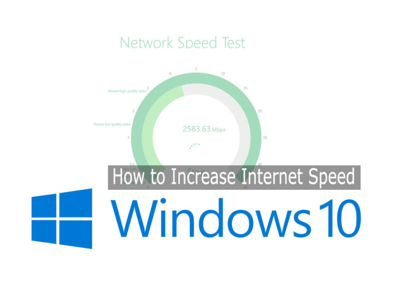 how to increase internet speed windows 10